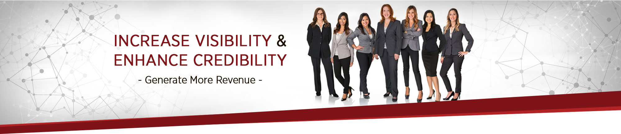 Increase Visibility & Enhance Credibility