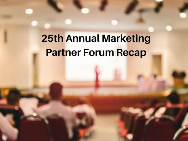 25th Annual Marketing Partner Forum Recap
