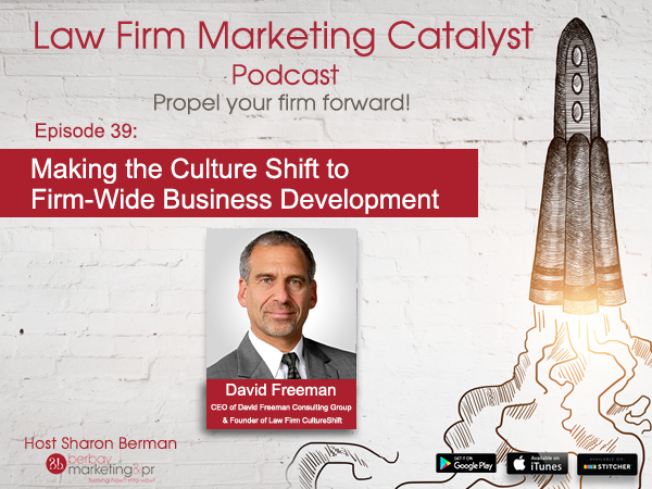 Podcast: Making the Culture Shift to Firm-Wide Business Development