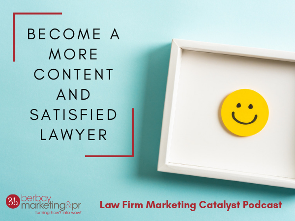 Become a more content and satisfied lawyer