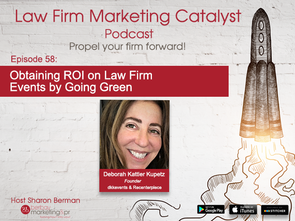 Podcast: Obtaining ROI on Law Firm Events by Going Green