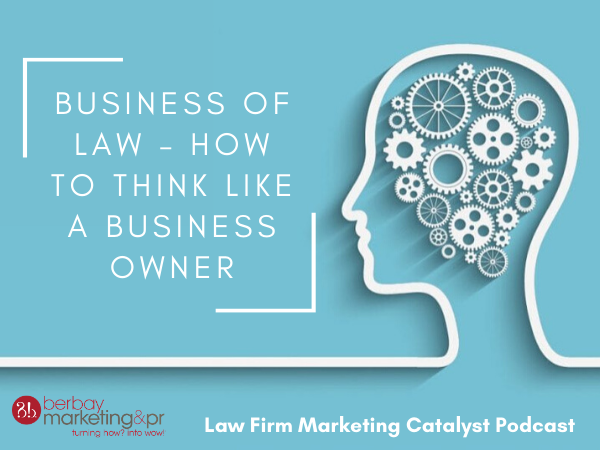 Business of Law – How to Think Like a Business Owner