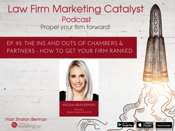 Podcast: The Ins and Outs of Chambers & Partners: How to Get Your Firm Ranked with Megan Braverman, Principal at Berbay Marketing and Public Relations